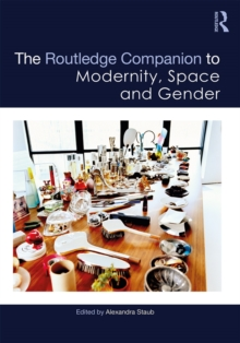 The Routledge Companion to Modernity, Space and Gender, EPUB eBook