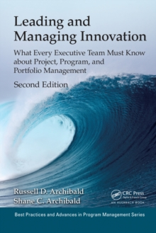Leading and Managing Innovation : What Every Executive Team Must Know about Project, Program, and Portfolio Management, Second Edition, EPUB eBook