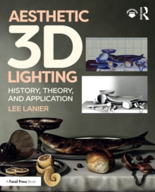 Aesthetic 3D Lighting : History, Theory, and Application, EPUB eBook