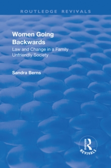 Women Going Backwards : Law and Change in a Family Unfriendly Society, PDF eBook