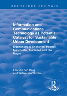 Information and Communications Technology as Potential Catalyst for Sustainable Urban Development : Experiences in Eindhoven, Helsinki, Manchester, Marseilles and The Hague, EPUB eBook