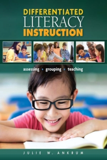 Differentiated Literacy Instruction : Assessing, Grouping, Teaching, PDF eBook