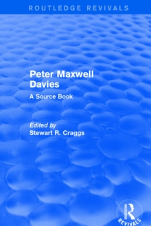 Revival: Peter Maxwell Davies: A Source Book (2002) : A Source Book, PDF eBook