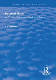 Doomed Firms : An Econometric Analysis of the Path to Failure, PDF eBook
