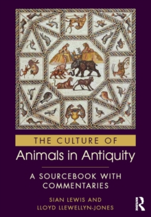 The Culture of Animals in Antiquity : A Sourcebook with Commentaries, PDF eBook