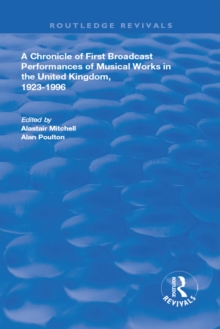 A Chronicle of First Broadcast Performances of Musical Works in the United Kingdom, 1923-1996, PDF eBook