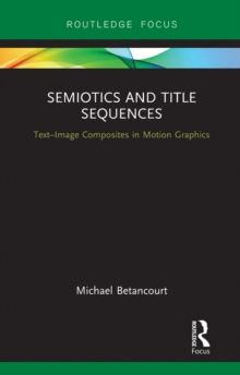 Semiotics and Title Sequences : Text-Image Composites in Motion Graphics, EPUB eBook