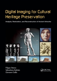 Digital Imaging for Cultural Heritage Preservation : Analysis, Restoration, and Reconstruction of Ancient Artworks, EPUB eBook