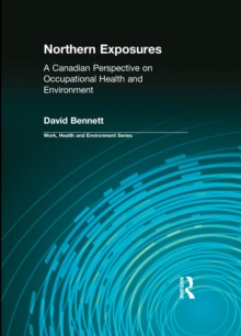 Northern Exposures : A Canadian Perspective on Occupational Health and Environment, PDF eBook