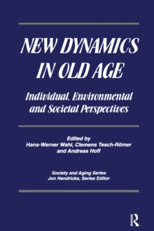 New Dynamics in Old Age : Individual, Environmental and Societal Perspectives, PDF eBook