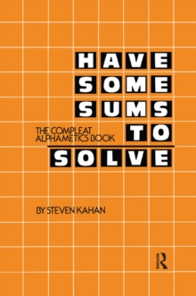 Have Some Sums to Solve : The Compleat Alphametics Book, EPUB eBook