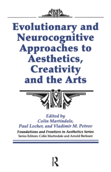 Evolutionary and Neurocognitive Approaches to Aesthetics, Creativity and the Arts, PDF eBook