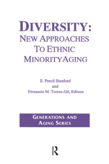 Diversity : New Approaches to Ethnic Minority Aging, EPUB eBook