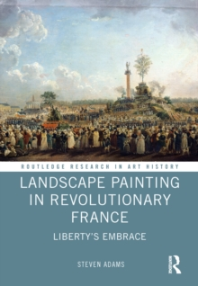 Landscape Painting in Revolutionary France : Liberty's Embrace, PDF eBook