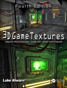 3D Game Textures : Create Professional Game Art Using Photoshop, EPUB eBook