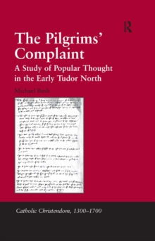 The Pilgrims' Complaint : A Study of Popular Thought in the Early Tudor North, PDF eBook
