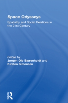 Space Odysseys : Spatiality and Social Relations in the 21st Century, EPUB eBook