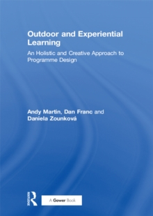Outdoor and Experiential Learning : An Holistic and Creative Approach to Programme Design, PDF eBook