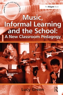 Music, Informal Learning and the School: A New Classroom Pedagogy, PDF eBook