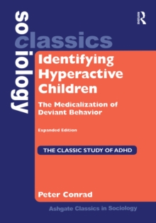 Identifying Hyperactive Children : The Medicalization of Deviant Behavior Expanded Edition, EPUB eBook