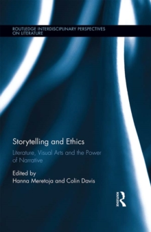 Storytelling and Ethics : Literature, Visual Arts and the Power of Narrative, EPUB eBook