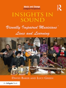 Insights in Sound : Visually Impaired Musicians' Lives and Learning, PDF eBook
