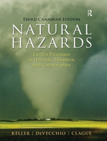 Natural Hazards : Earth's Processes as Hazards, Disasters, and Catastrophes, PDF eBook