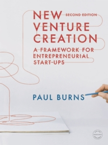 New Venture Creation : A Framework for Entrepreneurial Start-ups, Paperback Book