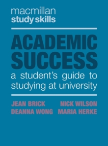 Academic Success : A Student's Guide to Studying at University, Paperback / softback Book