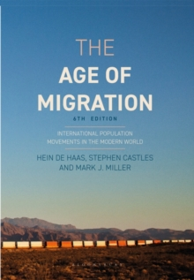 The Age of Migration : International Population Movements in the Modern World, Paperback / softback Book