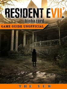 Resident Evil 7 Biohazard Game Guide Unofficial, EPUB eBook