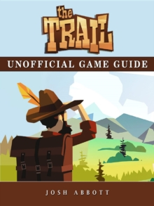 The Trail Game Guide Unofficial, EPUB eBook