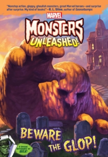 Marvel Monsters Unleashed: Beware The Glop!, Paperback Book