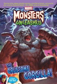Marvel Monsters Unleashed: The Gruesome Gorgilla!, Paperback Book