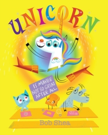Unicorn Is Maybe Not So Great After All, Hardback Book