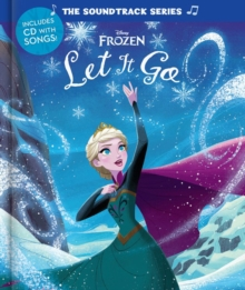 The Soundtrack Series Frozen: Let It Go, Hardback Book