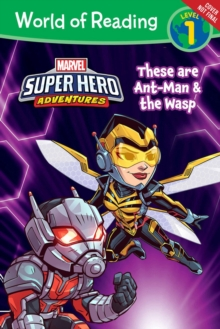 World Of Reading Super Hero Adventures : This is Ant-Man (and the Wasp!) (Level 1), Paperback Book