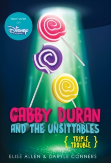 Gabby Duran And The Unsittables: Book 4 Triple Trouble, Paperback / softback Book