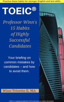 Professor Winn's 15 Habits of Highly Successful TOEIC(R) Candidates, EPUB eBook