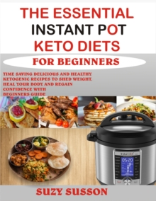 The Essential Instant Pot Keto Diets for Beginners, EPUB eBook