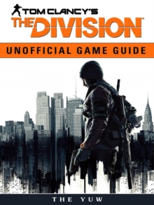 Tom Clancys the Division Unofficial Game Guide, EPUB eBook