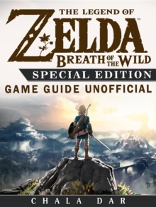The Legend of Zelda Breath of the Wild Special Edition Game Guide Unofficial, EPUB eBook