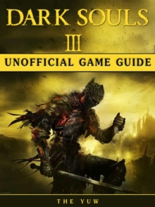 Dark Souls III Game Guide Unofficial, EPUB eBook