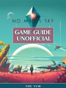 No Mans Sky Game Guide Unofficial, EPUB eBook
