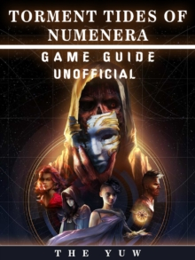 Torment Tides of Numernera Game Guide Unofficial, EPUB eBook