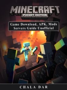 Minecraft Pocket Edition Game Download, APK, Mods Servers Guide Unofficial, EPUB eBook