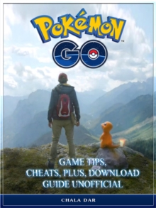 Pokemon Go Game Tips, Cheats, Plus, Download Guide Unofficial, EPUB eBook