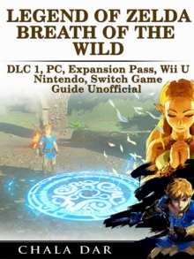 Legend of Zelda Breath of the Wild DLC 1, PC, Expansion Pass, Wii U, Nintendo Switch Game Guide Unofficial, EPUB eBook
