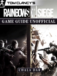 Tom Clancys Rainbow 6 Siege Game Guide Unofficial, EPUB eBook