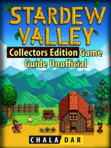 Stardew Valley Collectors Edition Game Guide Unofficial, EPUB eBook